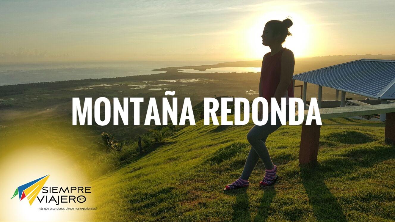 Montaña Redonda & Alrededores